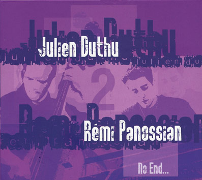 Julien DUTHU/Remi PANOSSIAN-No End