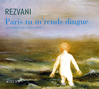REZVANI - Paris tu m'rends dingue